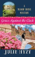 Cover image for Grace against the clock. bk. 5 [large print] : Manor House mystery series
