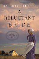 Cover image for A reluctant bride. bk. 1 [large print] : Amish of Birch Creek series