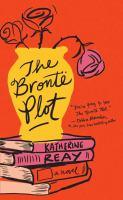Cover image for The Brontë plot [large print] : a novel