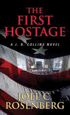 Cover image for The first hostage. bk. 2 [large print] : J. B. Collins series