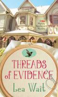 Cover image for Threads of evidence. bk. 2 [large print] : Mainely needlepoint mystery series