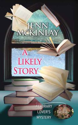 Cover image for A likely story. bk. 6 [large print] : Library lover's mystery series