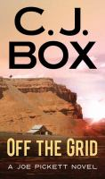 Cover image for Off the grid. bk. 16 [large print] : Joe Pickett series