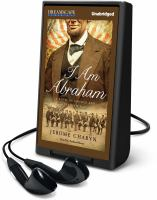 Cover image for I am Abraham a novel of Lincoln and the Civil War