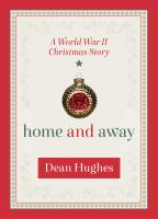 Cover image for Home and away : a World War II Christmas story