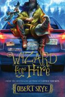 Cover image for Wizard for hire. bk. 1 : Wizard for hire series