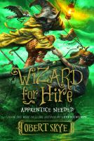 Cover image for Apprentice needed. bk. 2 : Wizard for hire series