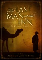 Cover image for The last man at the inn : one man's quest to believe