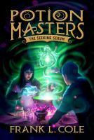 Cover image for The seeking serum. bk. 3 : Potion masters series
