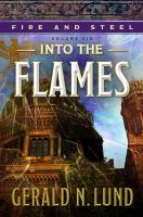 Cover image for Into the flames. bk. 6 : Fire and steel series