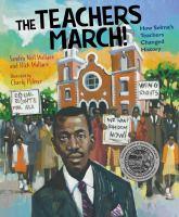 Imagen de portada para The teachers march! : how Selma's teachers changed history