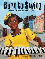 Cover image for Born to swing : Lil Hardin Armstrong's life in jazz