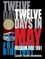 Imagen de portada para Twelve days in May : Freedom Ride 1961