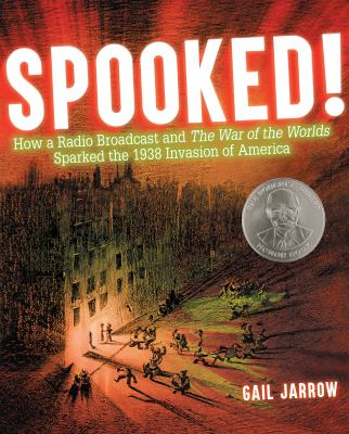 Imagen de portada para Spooked! : how a radio broadcast and The War of the Worlds sparked the 1938 invasion of America