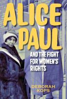 Cover image for Alice paul and the fight for women's rights From the Vote to the Equal Rights Amendment.