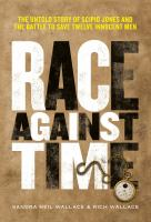 Cover image for RACE AGAINST TIME : the untold story of Scipio Jones and the battle to save twelve innocent men