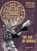 Cover image for The age of bronze. bk. 3 [graphic novel] : The Zodiac legacy series
