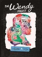 Cover image for The Wendy project [graphic novel]