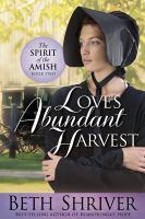 Cover image for Love's abundant harvest. bk. 2 : Spirit of the Amish series