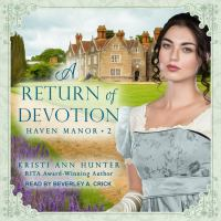 Cover image for A return of devotion. bk. 2 [sound recording CD] : Haven Manor series