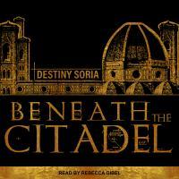 Imagen de portada para Beneath the citadel [sound recording CD]