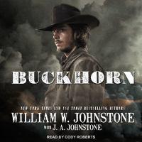 Cover image for Buckhorn. bk. 1 [sound recording CD] : Buckhorn series
