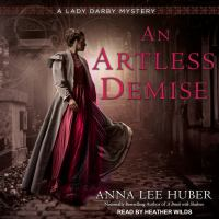 Cover image for An artless demise. bk. 7 [sound recording CD] : Lady Darby mystery series