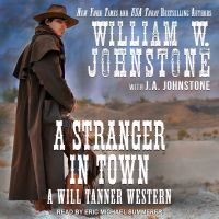 Cover image for A stranger in town. bk. 2 [sound recording CD] : Will Tanner, U.S. Deputy Marshal series