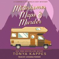 Cover image for Motorhomes, maps, & murder Camper and Criminals Cozy Mystery Series, Book 5.