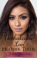 Cover image for Unshakable love. bk. 1 : Shelter sisters series