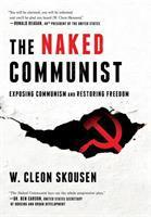 Imagen de portada para The naked Communist : exposing communism and restoring freedom