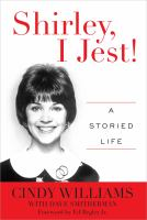 Cover image for Shirley, I jest! : a storied life