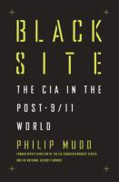 Cover image for Black site : the CIA in the post-9/11 world