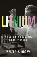 Cover image for Lithium : a doctor, a drug, and a breakthrough