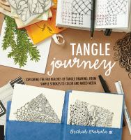 Cover image for Tangle journey : exploring the far reaches of tangle drawing, from simple strokes to color and mixed media