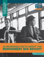 Imagen de portada para 12 incredible facts about the Montgomery bus boycott : Turning points in US history series