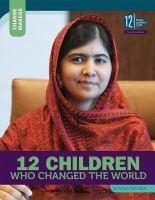 Imagen de portada para 12 children who changed the world : Change makers series