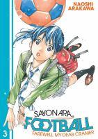 Cover image for Sayonara, football. Farewell, my dear Cramer. Vol. 3 [graphic novel]