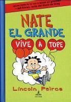 Cover image for Nate el grande vive a tope. libro siete : Serie grande Nate