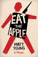 Imagen de portada para Eat the apple : a memoir