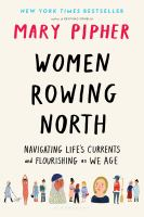 Cover image for Women rowing north Navigating Life's Currents and Flourishing As We Age.