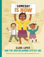 Imagen de portada para Someday is now : Clara Luper and the 1958 Oklahoma City sit-ins