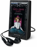 Cover image for The queen of zombie hearts. bk. 3 [Playaway] : White Rabbit chronicles