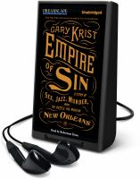 Cover image for Empire of sin [Playaway] : a story of sex, jazz, murder, and the battle for modern New Orleans