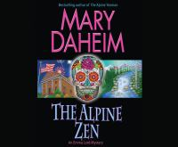 Cover image for The Alpine zen. bk. 26 Emma Lord mystery series