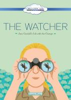 Cover image for The watcher [videorecording DVD] : Jane Goodall's life with the chimps