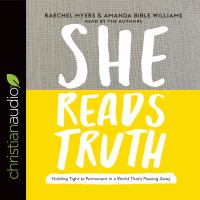 Cover image for She reads truth holding tight to permanent in a world that's passing away