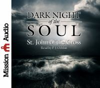 Cover image for Dark night of the soul a masterpiece in the literature of mysticism by St. John of the Cross