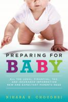 Cover image for Preparing for baby : all the legal, financial, tax, and insurance information new and expectant parents need
