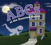 Cover image for ABCs at the haunted house